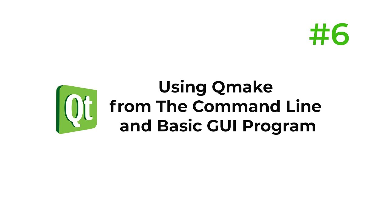 C++ Qt 6 - Using Qmake from the command line and Basic GUI Program