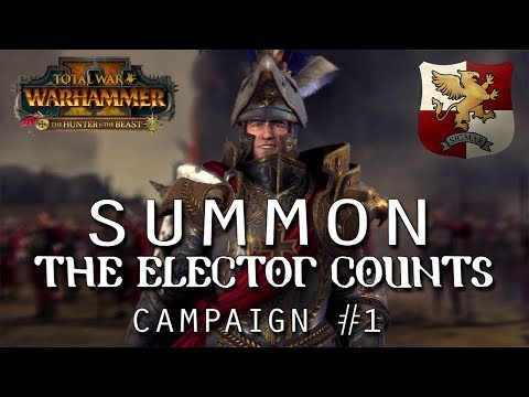 SUMMON THE ELECTOR COUNTS | Karl Franz - New Empire Campaign #1 - Total War Warhammer 2
