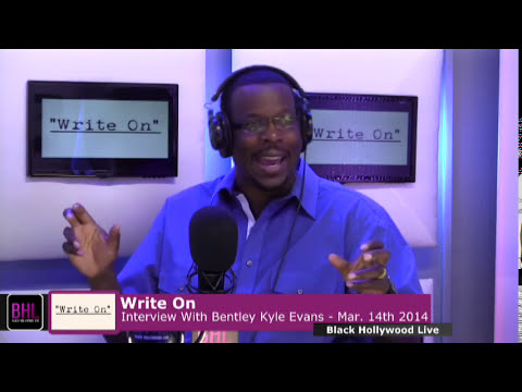 Write On w/ Bentley Kyle Evans | March 14th, 2014 | Black Hollywood Live
