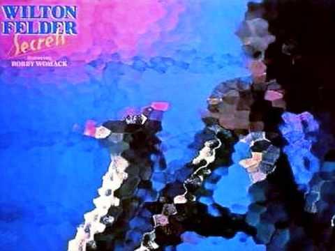 NO MATTER HOW HIGH I GET - Wilton Felder f Bobby Womack & Altrinna Grayson