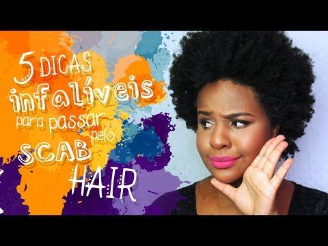 5 DICAS INFALÍVEIS Para Passar Pelo SCAB HAIR