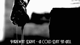 Parkway Drive - A Cold Day In Hell [HD]