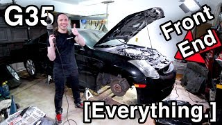 Most Detailed Infiniti G35 Front End Construction video in the World [ i drilled into the G 😮 ]