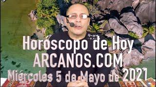 HOROSCOPO DE HOY de ARCANOS.COM - Miércoles 5 de Mayo de 2021