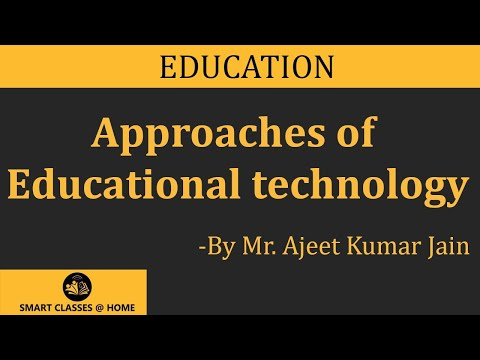 Approaches of educational technology Lecture Bed, Med  by Ajeet Kumar Jain.