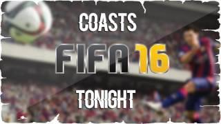 Coasts Tonight FIFA 16 Soundtrack.mp3