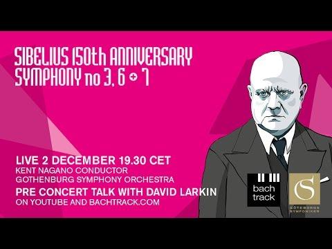 Gothenburg Symphony Orchestra play Sibelius symphonies; pre-concert talk by David Larkin