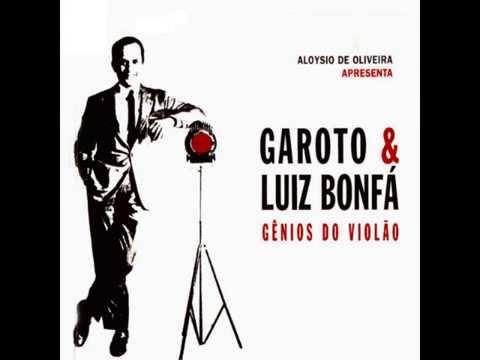 GAROTO E LUIZ BONFÁ - GÊNIOS DO VIOLÃO