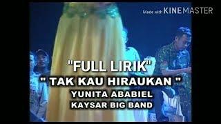 """Full lirik """"Tak Kau Hiraukan"""""""