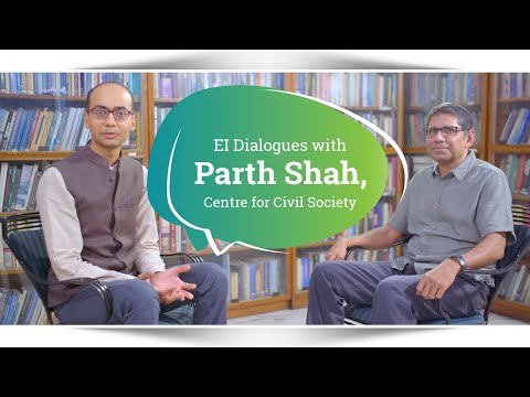 EI Dialogues with Parth Shah, Centre for Civil Society (S1E4)