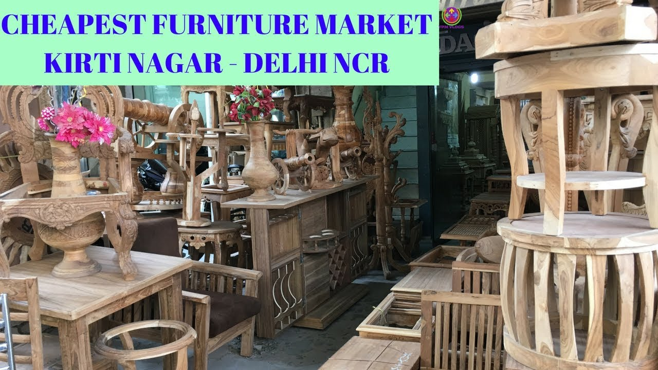 Gest Furniture Market Sofa Bed Table Chair Etc Whole Kirti Nagar New Delhi