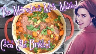 Coca Cola Brisket from THE MARVELOUS MRS. MAISEL | The Starving Chef