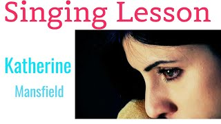 Singing Lessons - Katherine Mansfield - clear explanation