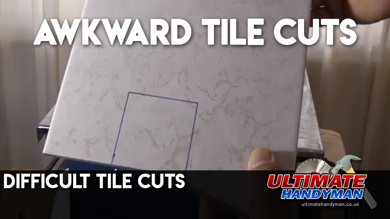 Difficult Tile Cuts Awkward Tile Cutting Ultimate
