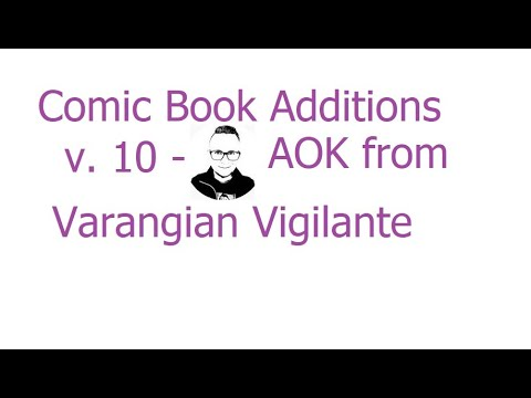 Comic Book Additions V.10 - AOK Unboxing From Varangian Vigilante