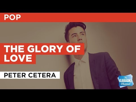 The Glory Of Love in the style of Peter Cetera | Karaoke with Lyrics