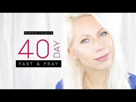 Fasting Tips // 40 Day Fast & Pray