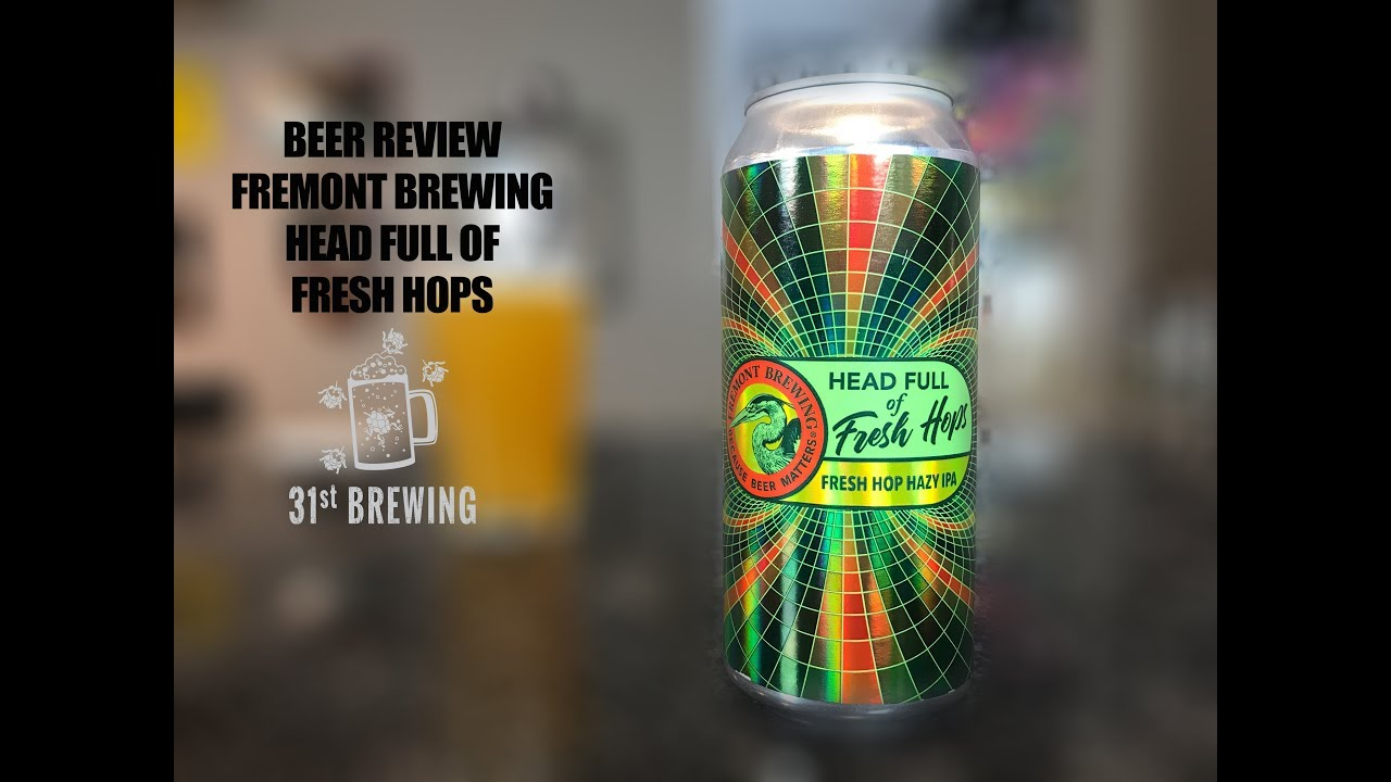 Head Full Of Fresh Hops Fremont Brewing Craft Beer Review Youtube