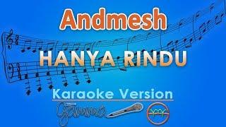Andmesh - Hanya Rindu (Karaoke) | GMusic