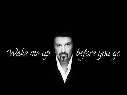 George Michael's Wake Me Up Before You Go-Go (slow
