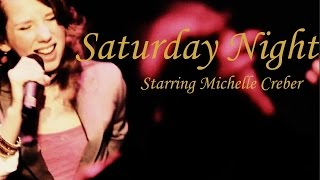 SATURDAY NIGHT - Michelle Creber & friends