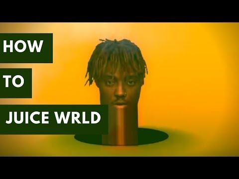 How To Juice WRLD