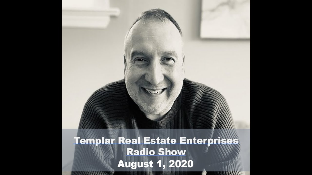 Templar Real Estate Radio Show Talk Show August 1, 2020