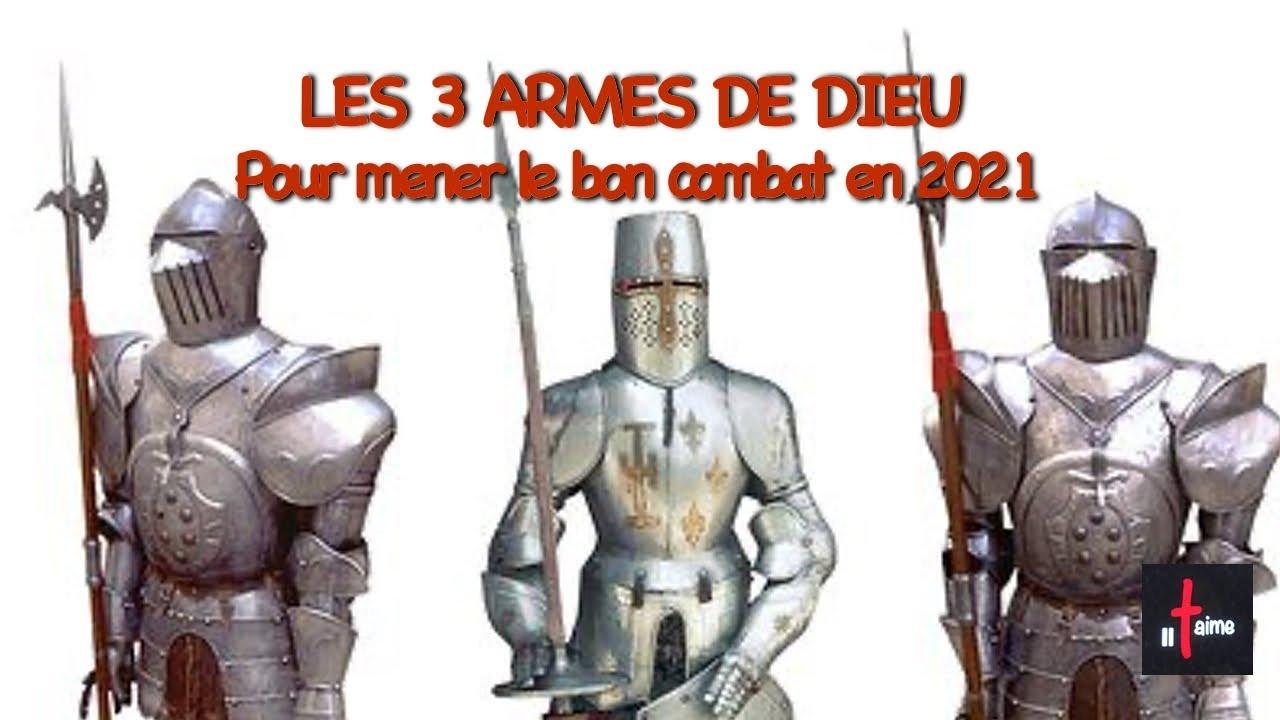 LES 3 ARMES DE DIEU POUR MENER LE BON COMBAT EN 2021