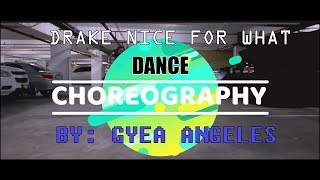 DRAKE - NICE FOR WHAT Dance Choreography By: Gyea Angeles | GYEA&JOSHUA |