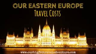 Our Eastern Europe Travel Costs   Travelling in Europe   Travel Costs