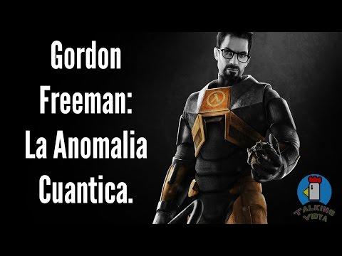 Gordon Freeman: La Anomalia Cuantica - Talking Vidya
