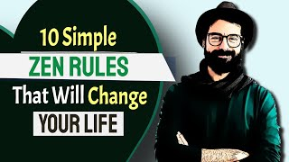 10 Simple ZEN RULES That Will Change Your Life Completely | Zen Meditation