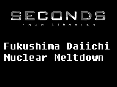 Seconds From Disaster: Fukushima Meltdown