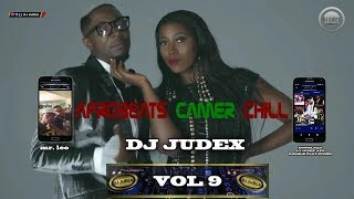 CAMER/ AFROBEATS  CHILL 2018 MIX Vol 9 - DJ JUDEX