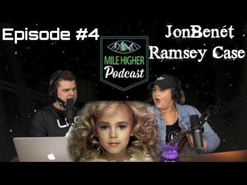 The JonBenét Ramsey Case - Podcast #4