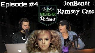 The JonBenét Ramsey Case - Podcast #4