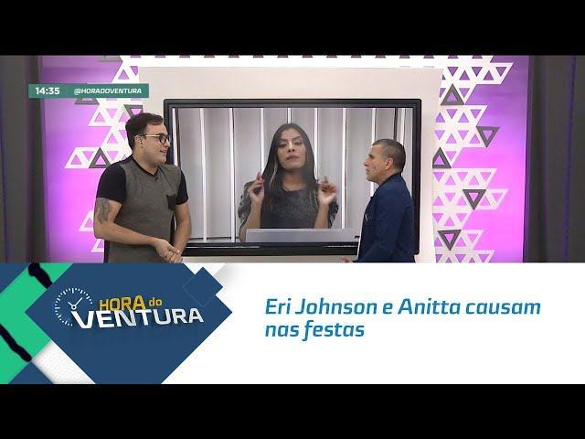 Eri Johnson e Anitta causam nas festas - Bloco 02