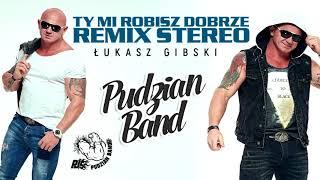 Pudzian Band -Ty mi robisz dobrze (STEREO REMIX 2019)