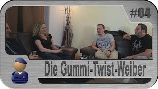 Couchtalk #4 - Die Gummi-Twist-Weiber