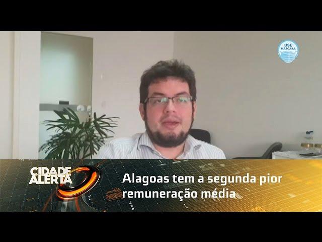 Alagoas tem a segunda pior remuneração média do país