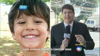 Exclusivo: padrasto de Joaquim confessa que matou garoto com as mãos