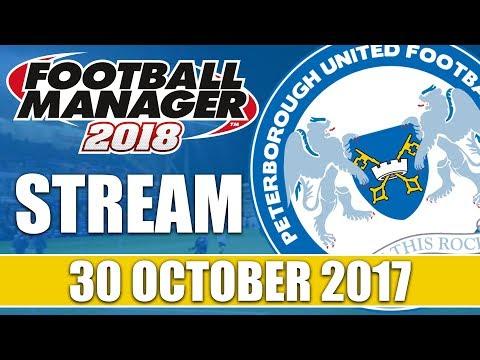 Football Manager 2018 Beta | Peterborough United FM18 | 30 October 2017 Live Stream