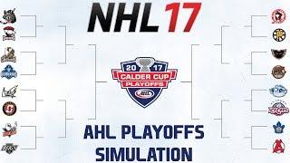 NHL 17 | 2017 AHL PLAYOFFS SIMULATION
