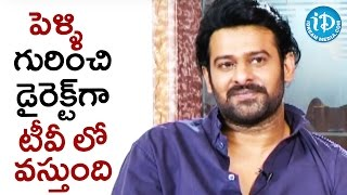 Prabhas Reveals His Marriage Details | Baahubali: The Conclusion Shivarathri Special Interview