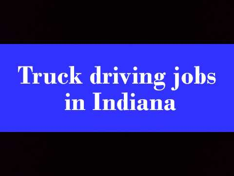 Truck driving jobs in Indiana