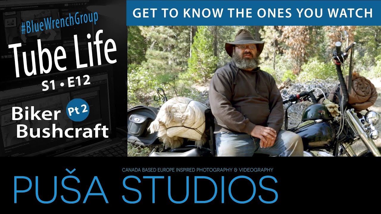 Biker Bushcraft Part Deux - Well, out network screwed us....  | Tube Life S01 * E12  on Puša Studios