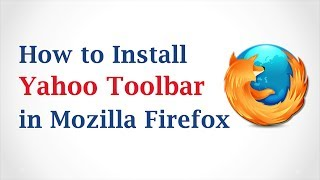 How to Install Yahoo Toolbar in Mozilla Firefox