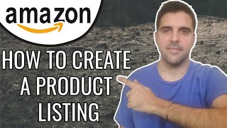 Amazon FBA | How To Properly Create An Amazon Listing in 2020