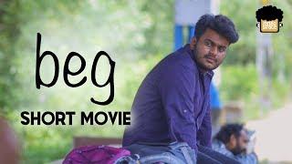 Beg | Malayalam Short Movie | Sidharth Ratna | Prithvi Ganesh | Collective Innovations
