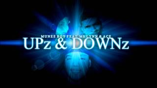 Munee boy Feat. Ms. Lynn & Ace - UPz & DOWNz